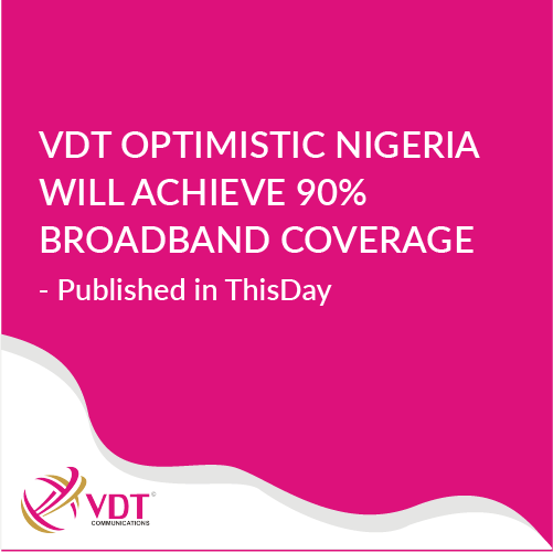 VDT Communications and Broadband coverage in Nigeria